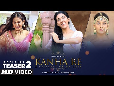 Song Teaser 2: Kanha Re Song | Neeti Mohan | Shakti Mohan | Mukti Mohan | Releasing ►Tomorrow