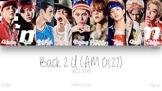 [HAN|ROM|ENG] NCT 127 - Back 2 U (AM 01:27) (Color Coded Lyrics)