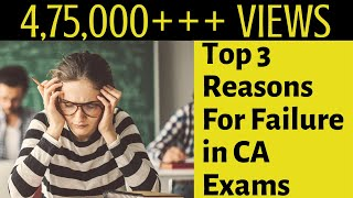 Top 3 Reasons For Failure In CA Exams   Why 90% of CA Students Fail