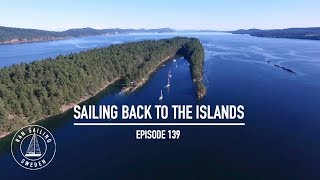 Sailing Back To The Islands - Ep. 139 RAN Sailing