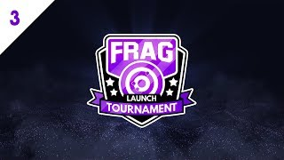 FRAG PRO TOURNAMENT - FINALS!!