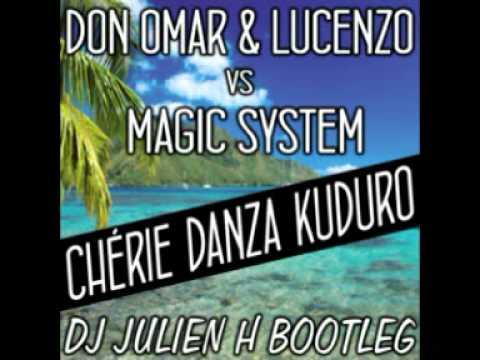 Chérie danza kuduro - Don Omar & Lucenzo vs Magic System (Dj Julien H bootleg)