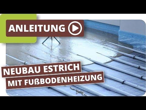 Neubau: Estrich mit Fußbodenheizung - der Weg vom gießen bis zum belegbaren Estrich