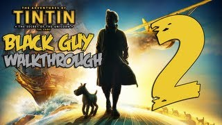 The Adventures of Tintin - The Adventures of TinTin | Black Guy Walkthrough Part 2 | (XBOX 360/PS3/PC) (Let's Play/Playthrough)