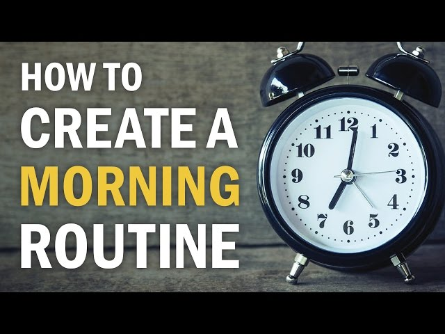 How to Create a Morning Routine and Stick to It Long-Term