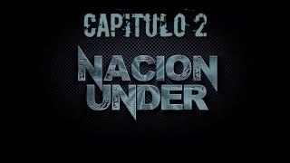 Nacion Under Segundo Capitulo