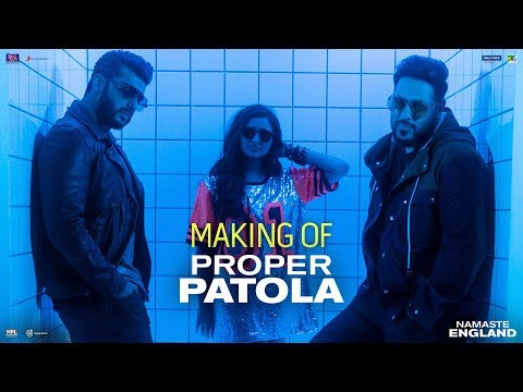 Proper Patola – Behind The Scenes |Namaste England | Arjun | Parineeti | Badshah | Diljit | Aastha