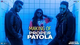 Proper Patola Behind The Scenes Namaste England Arjun Parineeti Badshah Diljit Aastha