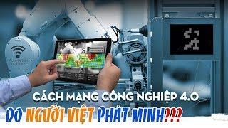 Cách mạng công nghiệp 4.0 - Do người Việt phát minh?