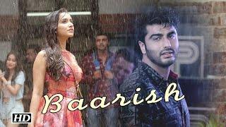 """Baarish"" Song   Shraddha – Arjun Romance   ""Half Girlfriend"""