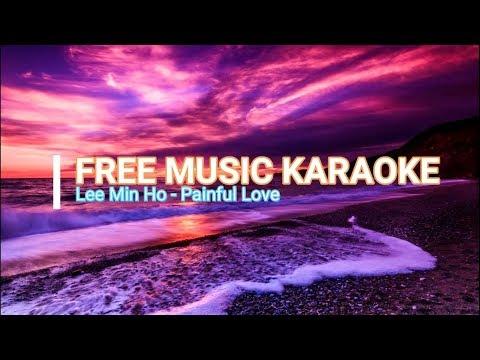 Download  LEE MIN HO - PAINFUL LOVE KARAOKE Gratis, download lagu terbaru