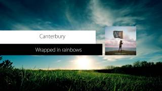Watch Canterbury Wrapped In Rainbows video