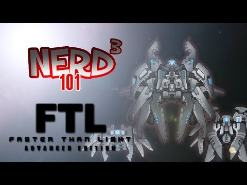 Nerd³ 101 -  FTL: Advanced Edition