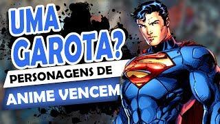 6 personagens de ANIME que DERROTARIAM SUPERMAN
