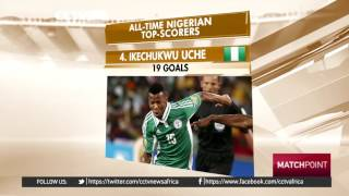 MATCHPOINT TOP FIVE: Top Five Nigeria National Team Goalscorers
