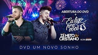 Ouça Zé Neto e Cristiano - Abertura do DVD + EU LIGO PRA VOCÊ - DVD Um Novo Sonho