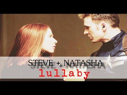 ► Steve Rogers + Natasha Romanoff | Lullaby