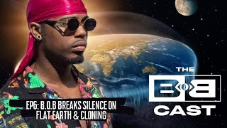 B.o.B Breaks Silence on Flat Earth & Cloning 2020 | The BoBCast Podcast Episode 6 [Part 2]