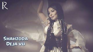 Shahzoda - Deja vu