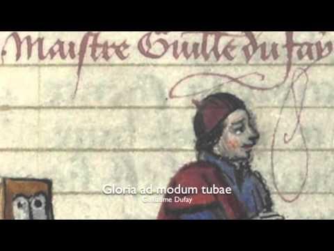 Guillaume Dufay - Gloria ad modum tubae