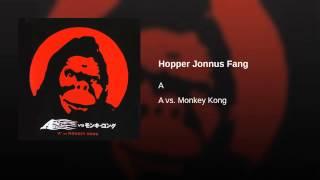 Watch A Hopper Jonnus Fang video