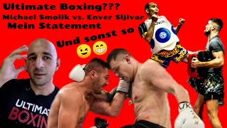 mein Statement zu Michael Smolik vs. Enver Sljiva, Ultimate Boxing ???...