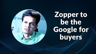 Zopper to be the Google for buyers