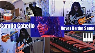Camila Cabello - Never Be the Same (Drum, Bass, Guitar and Synth Cover)