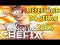BONDE DA CHEFIA 2018 - NOVO CD REPERTÓRIO DO VERÃO 2018 MP3