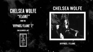 Chelsea Wolfe Flame Official Audio