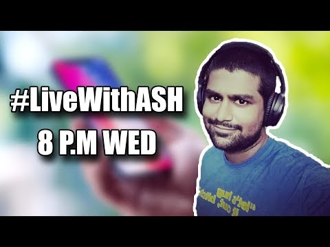 #LiveWithAsh 4 - iPhone X, Mi Mix 2, Galaxy Note 8... Lets Talk!