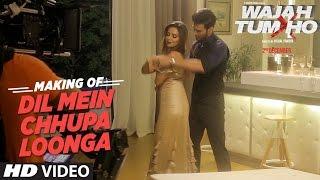 Dil Mein Chhupa Loonga Song Making Video HD Wajah Tum Ho | Sana Khan, Sharman,Gurmeet |Vishal Pandya