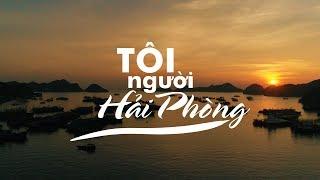 TÔI NGƯỜI HẢI PHÒNG | Xuân Bình Official | (Music Video 4k )