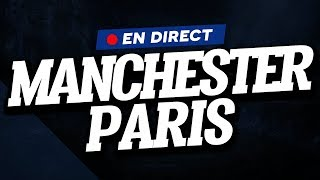 🔴 [ DIRECT / LIVE ] MANCHESTER UNITED - PSG // Club House ( MAN UTD - PARIS )