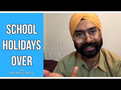 School Holidays Over | Harshdeep Ahuja