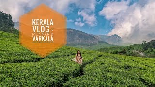 Kerala Travel Vlog - Munnar & Varkala | Indian Travel Blog