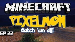 Minecraft: Pixelmon | Catch 'Em All | BOSS BATTLING | Episode 22