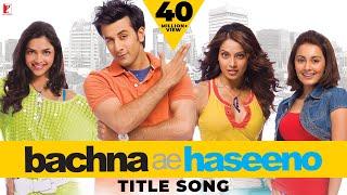 Remix Song - Bachna Ae Haseeno  le Song   Ranbir Kapoor   Bipasha Basu