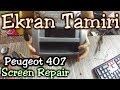 Peugeot 407 Dijital Ekran Tamiri - Digital Screen Repair