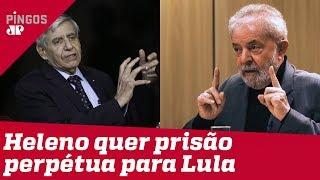 General Heleno defende prisão perpétua para Lula