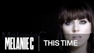 Watch Melanie C This Time video