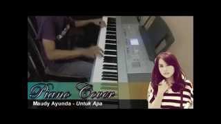 download lagu Maudy Ayunda - Untuk Apa Piano Cover ✔ gratis