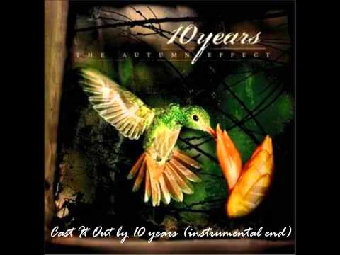 10 Years - Cast It Out