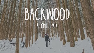 Backwood | A Chill Mix