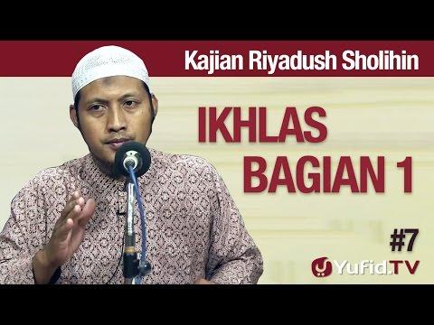 Kajian Kitab Riyadhus Sholihin #7: Ikhlas Bagian 1 - Ustadz Zaid Susanto, Lc