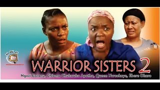 Warrior Sisters Nigerian Movie [Part 2] - A Family Drama