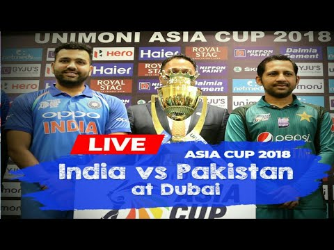 Asia Cup 2018India vs Pakistan: Live Streaming  Match Video And Highlights|23 sept 2018