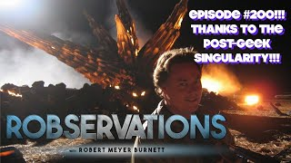 200 EPISODES!!! A PROFOUND THANKS TO THE POST-GEEK SINGULARITY!!! - ROBSERVATIONS Live Chat #200