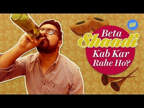 ScoopWhoop: Beta Shaadi Kab Kar Rahe Ho? thumbnail