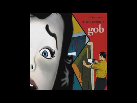 Gob - The World According To Gob